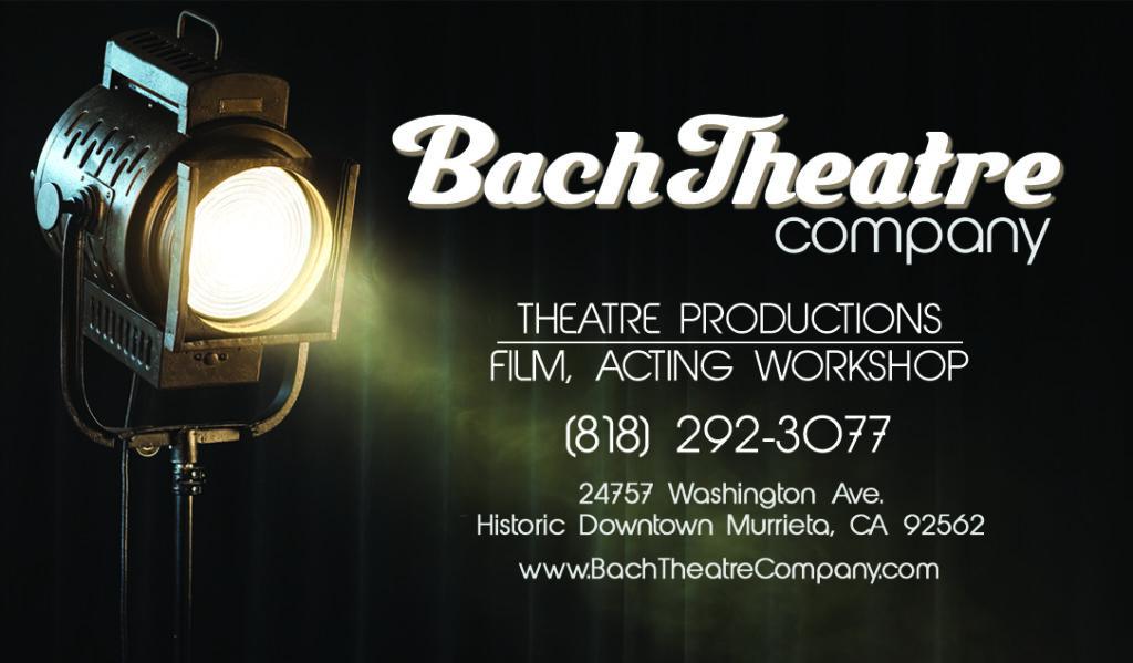 Bach Theatre Company, Murrieta, CA